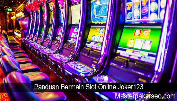 Panduan Bermain Slot Online Joker123