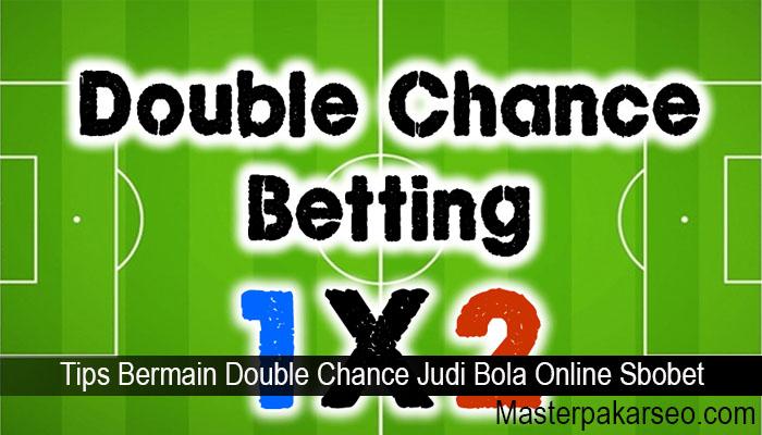 Tips Bermain Double Chance Judi Bola Online Sbobet
