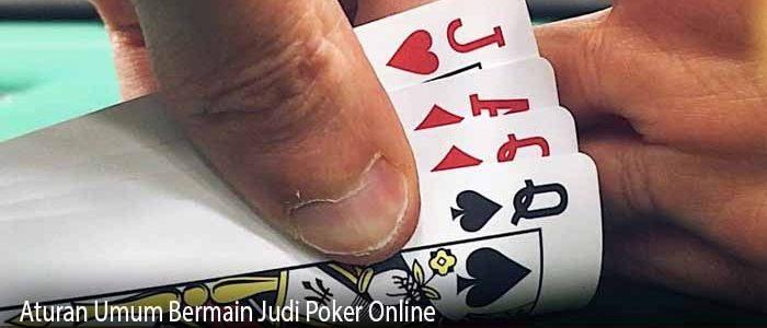 Aturan Umum Bermain Judi Poker Online