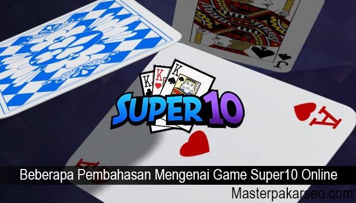 Beberapa Pembahasan Mengenai Game Super10 Online