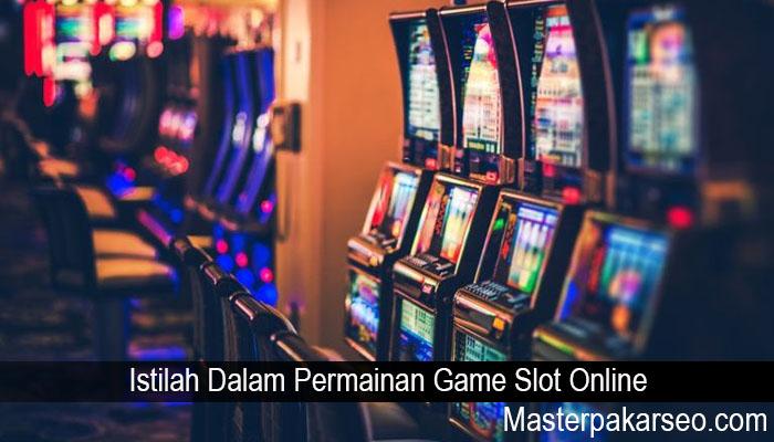 Istilah Dalam Permainan Game Slot Online