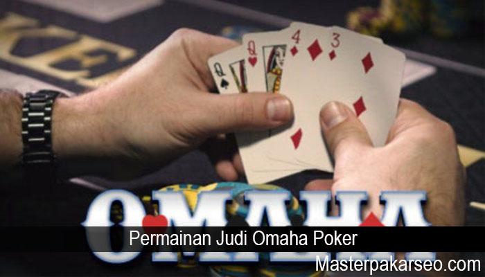 Permainan Judi Omaha Poker