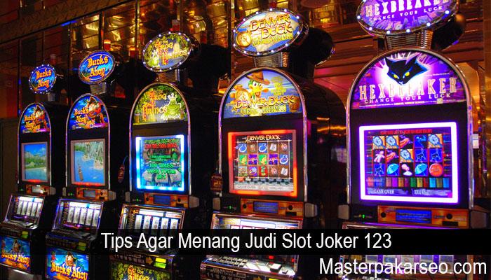 Tips Agar Menang Judi Slot Joker 123
