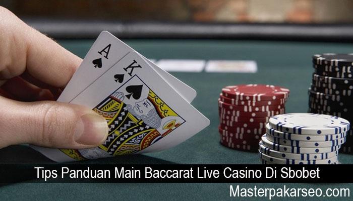 Tips Panduan Main Baccarat Live Casino Di Sbobet